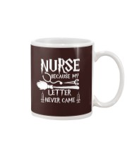 Nurse because my letter never came Mug thumbnail