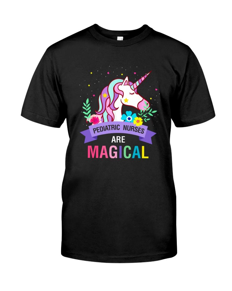 Pediatric Nurses Are Magical Classic T-Shirt