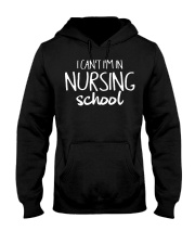 I can't i'm in nursing school Hooded Sweatshirt thumbnail