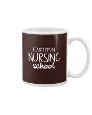 I can't i'm in nursing school Mug thumbnail