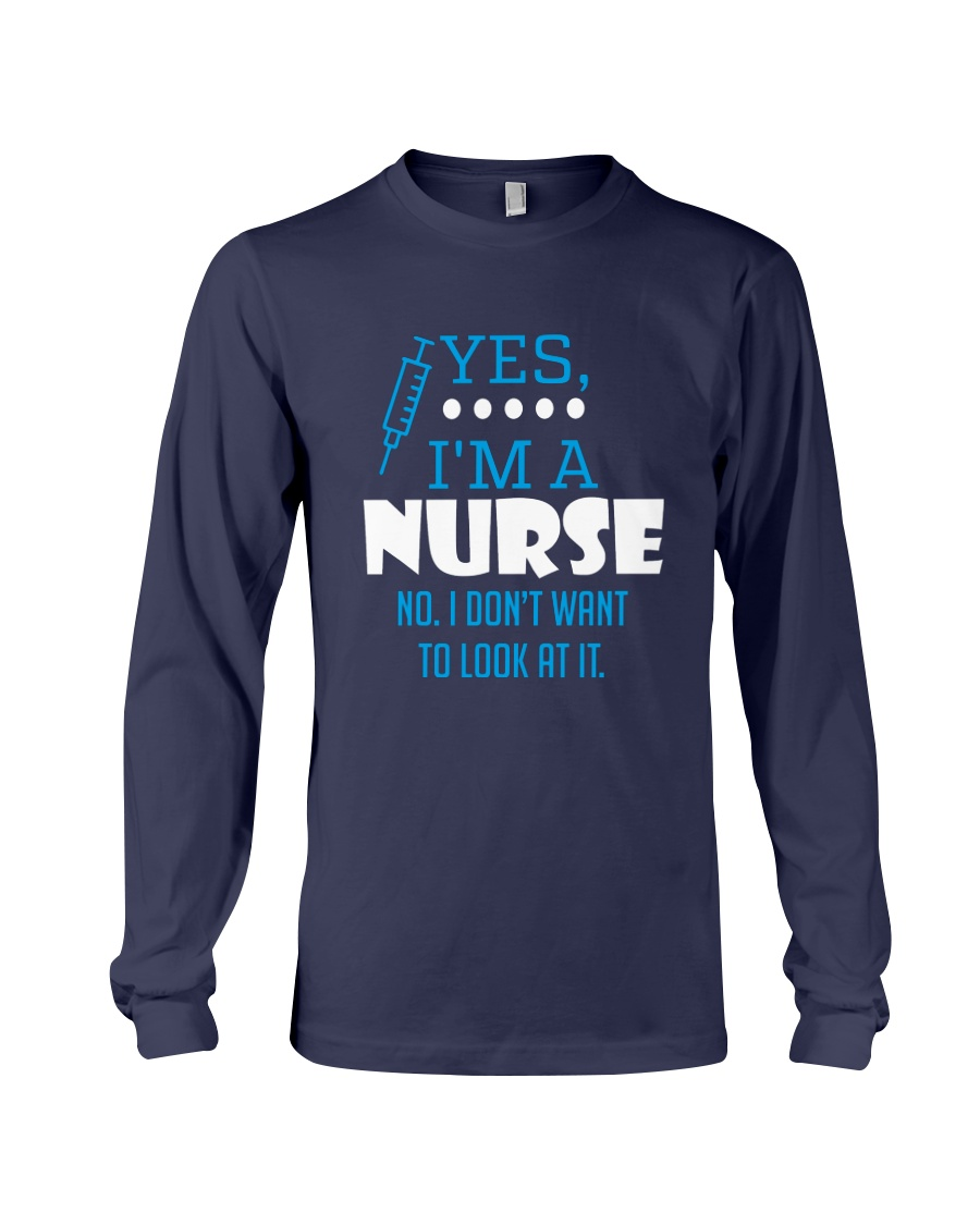 Yes I'm a nurse Long Sleeve Tee