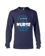 Yes I'm a nurse Long Sleeve Tee front