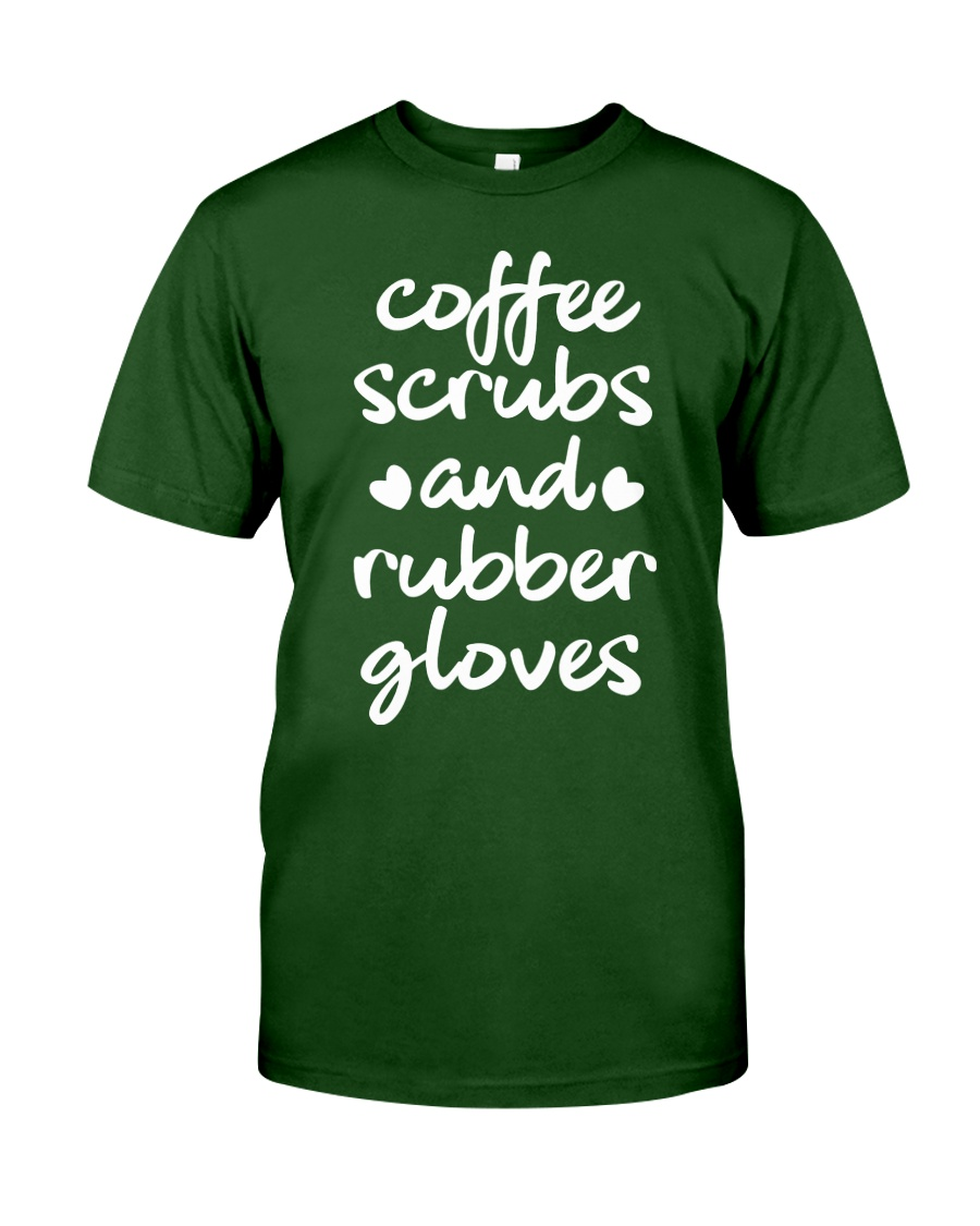 Coffee scrubs and rubber gloves Classic T-Shirt