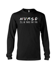 Nurse - I'll Be There For You Long Sleeve Tee thumbnail