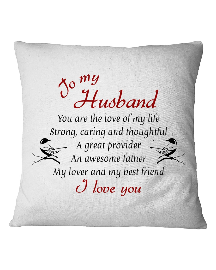 To Husband - You Are The Love Of My Life Square Pillowcase