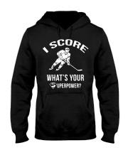 I Score Whats Your Superpower Hockey Shirt Hooded Sweatshirt thumbnail