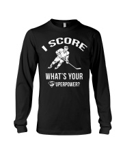 I Score Whats Your Superpower Hockey Shirt Long Sleeve Tee thumbnail