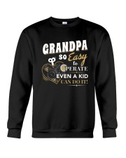 Grandpa So Easy To Perate Even A Kid Can Do It TSh Crewneck Sweatshirt thumbnail