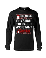 Be Nice To The Physical Therapist Assistant Santa  Long Sleeve Tee thumbnail