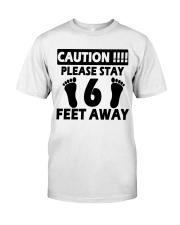 Stay 6 Feet Away Classic T-Shirt thumbnail