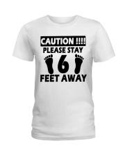 Stay 6 Feet Away Ladies T-Shirt thumbnail