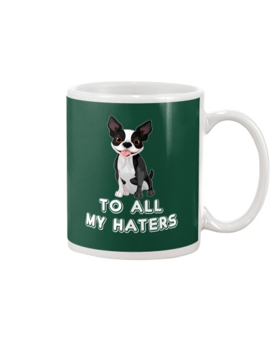 Boston Terrier - To All My Haters