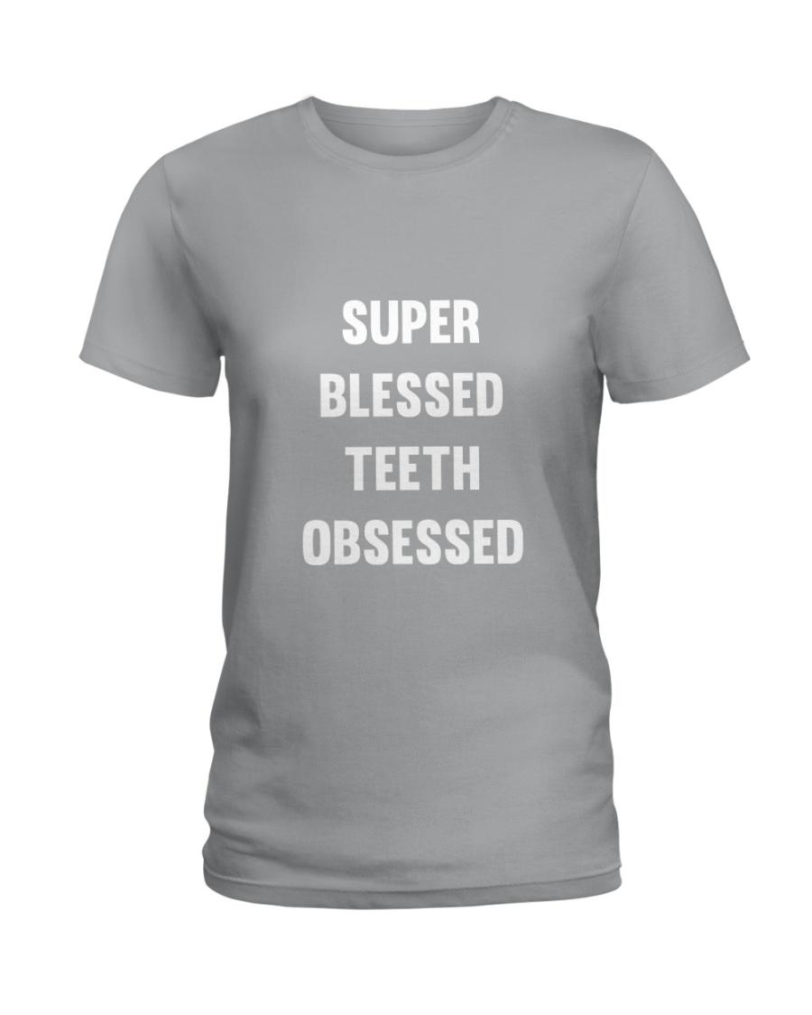Super Blessed Teeth Obsessed Ladies T-Shirt