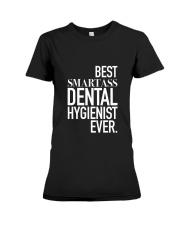 Best Smartass Dental Hygienist Ever Premium Fit Ladies Tee thumbnail