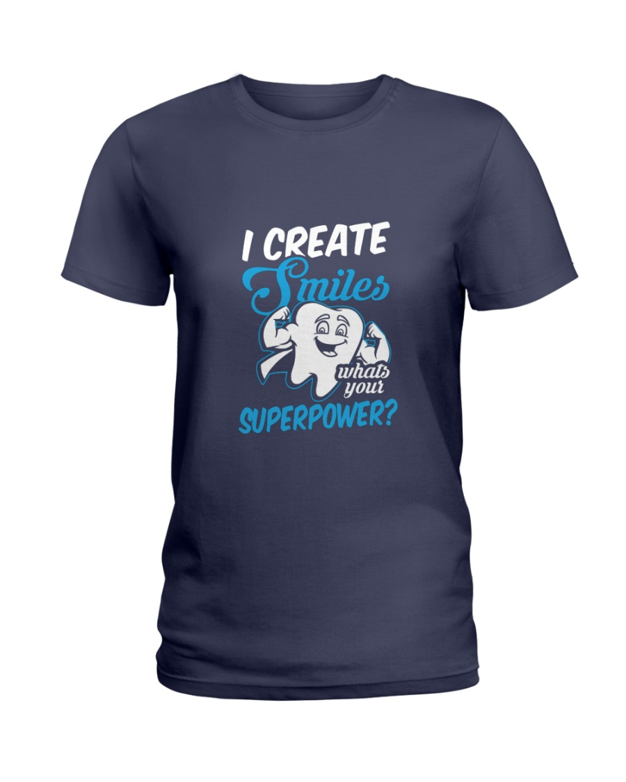 I Create Smiles What's Your Superpower Ladies T-Shirt