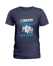 I Create Smiles What's Your Superpower Ladies T-Shirt front