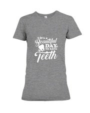 It's A Beautiful Day To Save Teeth Premium Fit Ladies Tee front