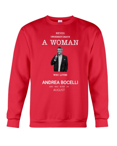 never underestimate a woman who loves A BOCELLI