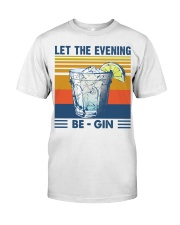 Let the evening Be Gin Martini Cocktail T-Shirt Classic T-Shirt front