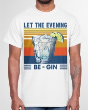 Let the evening Be Gin Martini Cocktail T-Shirt Classic T-Shirt garment-tshirt-unisex-front-03