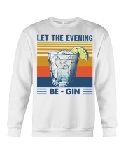 Let the evening Be Gin Martini Cocktail T-Shirt Crewneck Sweatshirt thumbnail