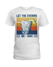 Let the evening Be Gin Martini Cocktail T-Shirt Ladies T-Shirt thumbnail