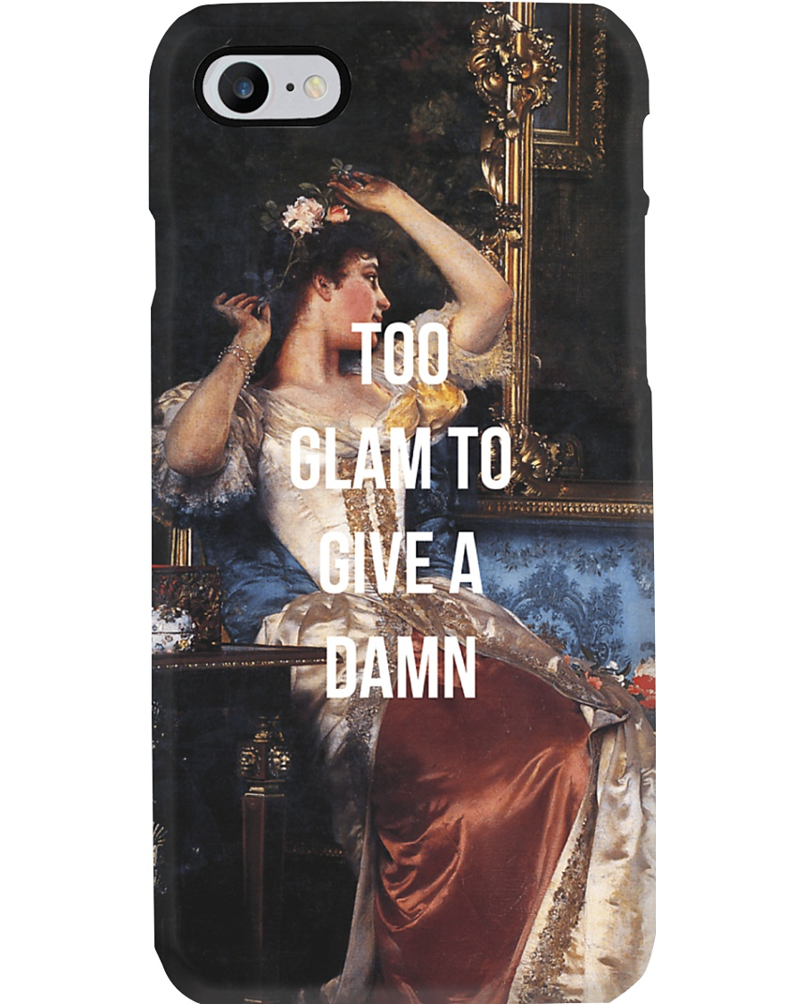 Too Glam To Give A Damn Phone Case