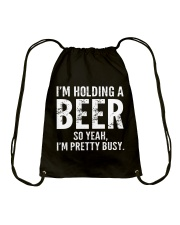 I'm Holding A beer Drawstring Bag thumbnail