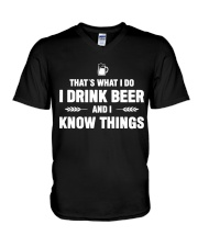 I Drink Beer and I Know Things V-Neck T-Shirt thumbnail