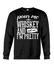 Pour me Whiskey and tell me I'm pretty Crewneck Sweatshirt thumbnail