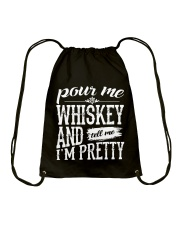 Pour me Whiskey and tell me I'm pretty Drawstring Bag tile