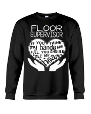 TEE SHIRT FLOOR SUPERVISOR Crewneck Sweatshirt thumbnail