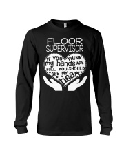 TEE SHIRT FLOOR SUPERVISOR Long Sleeve Tee thumbnail