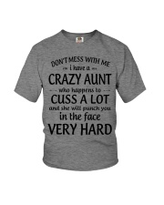 I Have A Crazy Aunt Who Happens To Cuss Alot Youth T-Shirt front