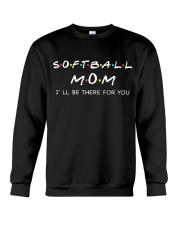 SOFTBALL MOM - Be There For You Crewneck Sweatshirt thumbnail