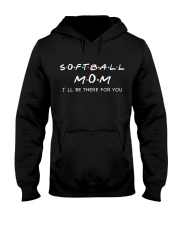 SOFTBALL MOM - Be There For You Hooded Sweatshirt front