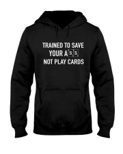 trained to save - not play cards Hooded Sweatshirt thumbnail