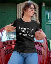 trained to save - not play cards Ladies T-Shirt apparel-ladies-t-shirt-lifestyle-01