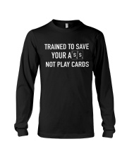 trained to save - not play cards Long Sleeve Tee thumbnail