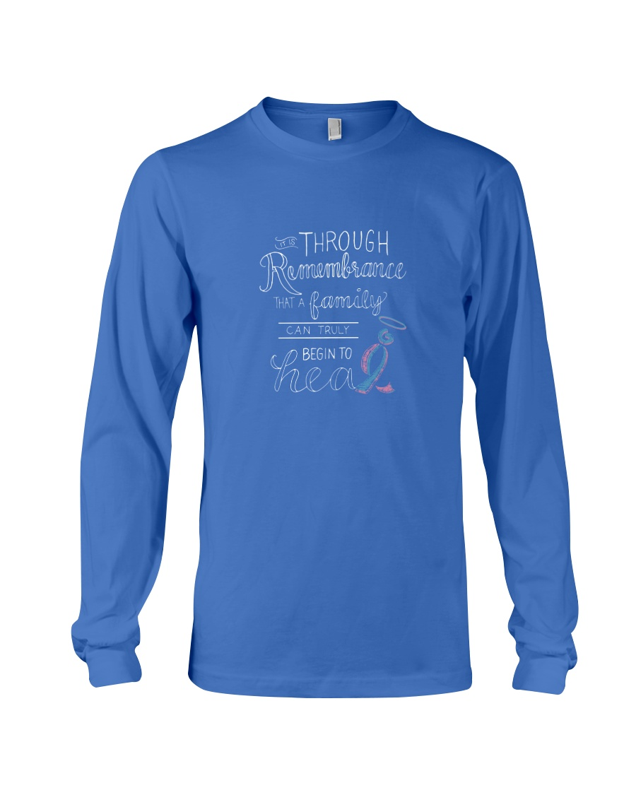 It is through Remembrance Long Sleeve Tee