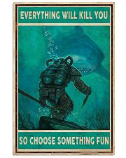Everything will kill you Scuba Diving 11x17 Poster front