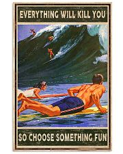 Everything will kill you Surfing 11x17 Poster front