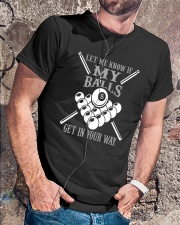 Let me know if my balls get in your way  Classic T-Shirt lifestyle-mens-crewneck-front-4