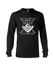 Let me know if my balls get in your way  Long Sleeve Tee thumbnail