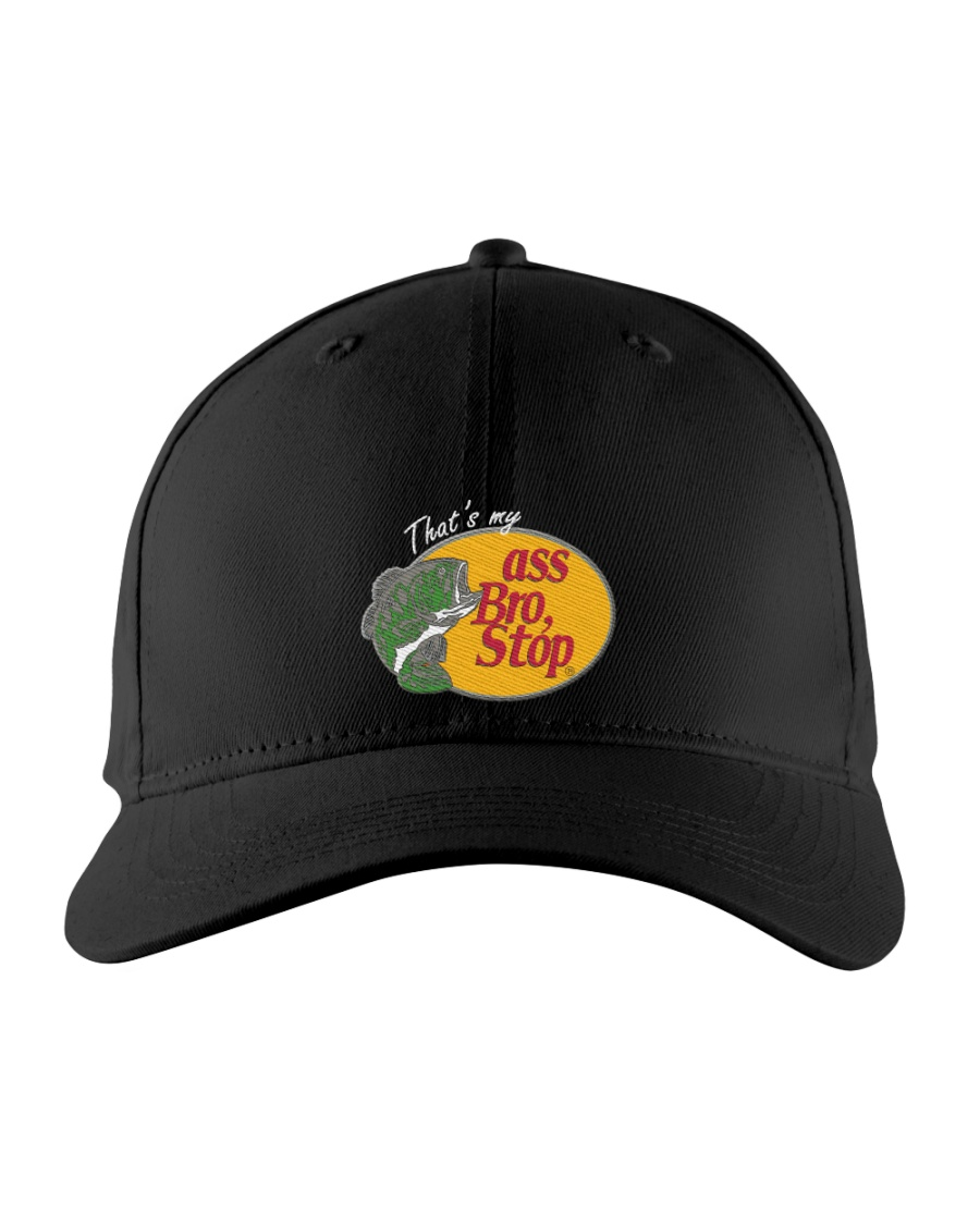 That's my ass bro stop Embroidered Hat