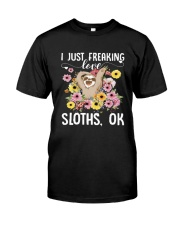 i just freaking love sloth 3 Classic T-Shirt front