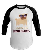 usa Living the pug life shirt Baseball Tee thumbnail