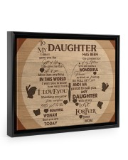 Gift For Daughter - To My Daughter I Didn't Gave 14x11 Black Floating Framed Canvas Prints thumbnail