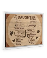 Gift For Daughter - To My Daughter I Didn't Gave 14x11 White Floating Framed Canvas Prints thumbnail