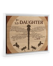 Gift For Daughter - To My Daughter Dragonfly 14x11 White Floating Framed Canvas Prints thumbnail